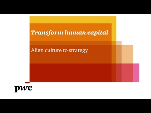 PwC Transform Human Capital - Align culture to strategy
