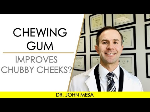 Does chewing gum really improve chubby cheeks? Dr. Mesa Plastic Surgeon answer the question