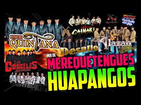 Mix de Huapangos & Merequetengues DESDE TAMAULIPAS