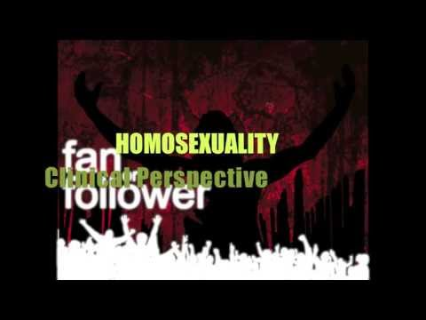 1 of 2 HOMOSEXUALITY CLINICAL PERSPECTIVE by Rev. Dr. Clinton Chisholm