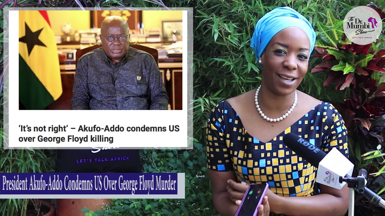 "It's NOT RIGHT! -President Akufo Addo CONDEMNS U.S. Over Floyd Murd@R! In SOLIDARITY w/""Ki"