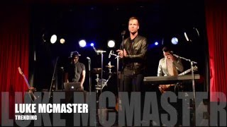 Luke McMaster - Trending