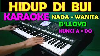 Download lagu HIDUP DIBUI - D'lloyd | KARAOKE NADA CEWEK/WANITA | LIRIK,HD