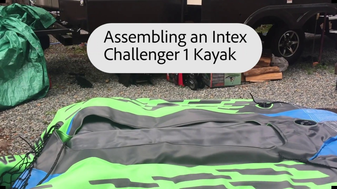 Review and Assembly of the Intex Challenger K1 Kayak – the