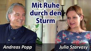 Mit Ruhe durch den Sturm - Andreas Popp im Gespräch mit Julia Szarvasy