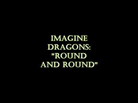Imagine Dragons - Round And Round (HQ)