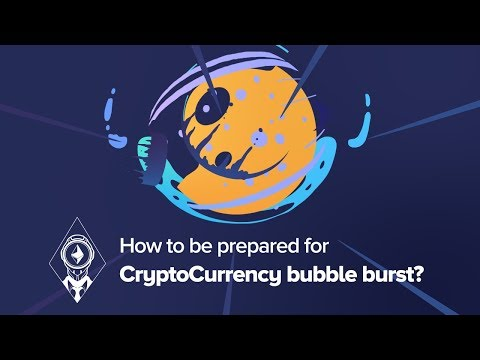 How To Be Prepared For CryptoCurrency Bubble Burst