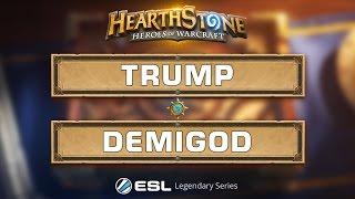 Hearthstone - Trump vs. Demigod - ESL Legendary Series Season 2 LAN Finals - Group A Winners Quarter