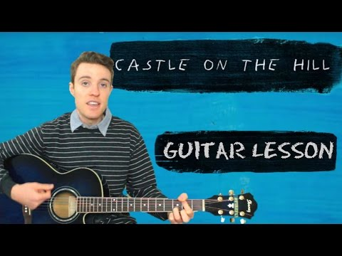 Ed Sheeran - Castle On the Hill | Guitar Chords and Lyrics
