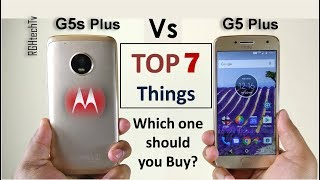 Moto G5s Plus vs Moto G5 Plus | Top 7 Things to consider before Buying, Lets discuss