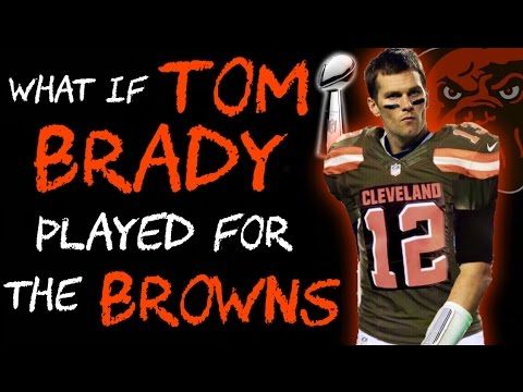 What If Tom Brady Played For The Browns in 2016?