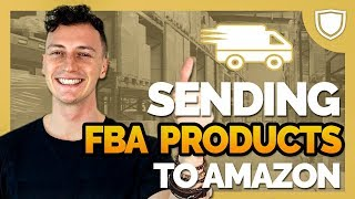 How To Send Your First Shipment To Amazon FBA (Step-By-Step)