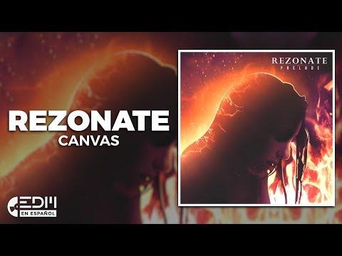 [Lyrics] Rezonate - Canvas [Letra en español]