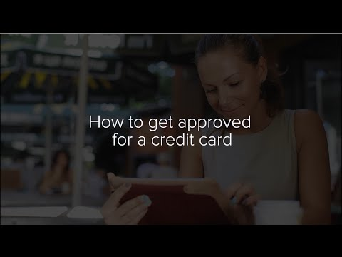 How To Get Approved For Credit Card