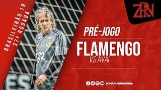 PRÉ-JOGO: FLAMENGO X AVAÍ | BRASILEIRÃO 2019