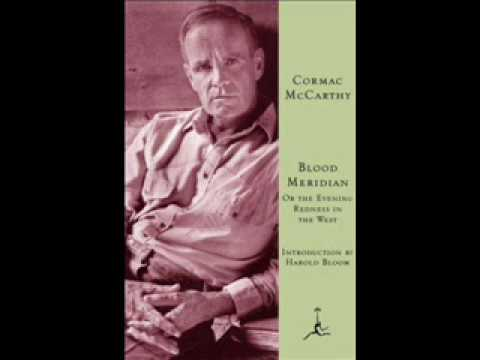 """Blood Meridian - """"Glanton and the Campfire"""" - Cormac McCarthy"""