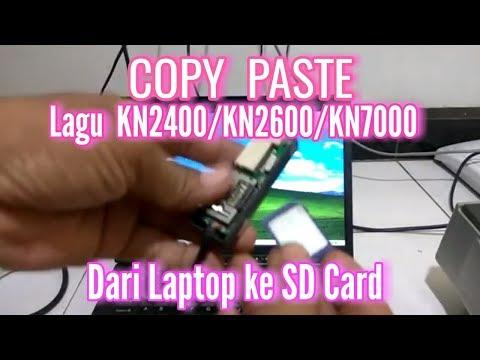 CARA copy paste lagu KN24/KN26/KN7000 dengan LAPTOP ke SD CARD