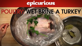 How To Wet-brine A Turkey - Epicurious Essentials: How To Kitchen Tips - Poultry