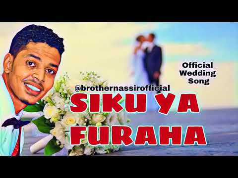 Brother Nassir - Siku Ya Furaha (Official Wedding Song)