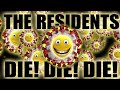 Capture de la vidéo The Residents' Die! Die! Die!