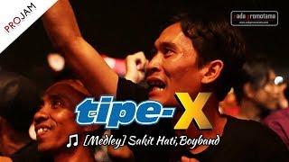 Gambar cover MEDLEY KEREN Lagu SAKIT HATI & BOYBAND | TIPE-X [Konser PROJAM - JAKARTA SELATAN 26 Agustus 2017]