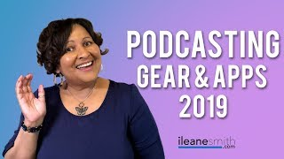 New Podcasting Gear and Apps for 2019