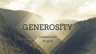 GENEROSITY: REMEMBER TO GIVE
