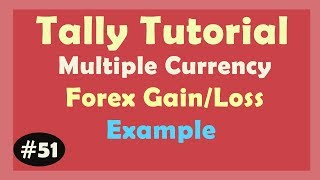 Currency (Forex Loss/gain) in Tally ERP9 | Learn multiple currency Create in Tally ERP9