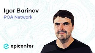 Igor Barinov: POA Network – Enabling Scaling Through Trust in Public Notaries (#299)