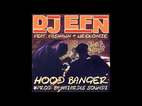 DJ EFN ft. Fashawn & Wrekonize - Hood Banger (Prod. Hazardis Soundz)