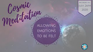 Cosmic Meditation - Allowing emotions to be felt
