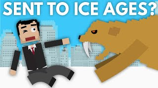 What If You Were Sent Back To The Ice Ages?