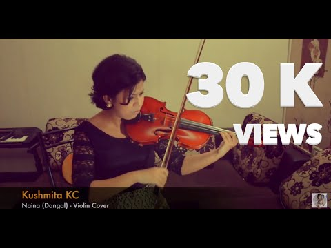NAINA | VIOLIN COVER | KUSHMITA KC | DANGAL | AMIR KHAN | ARJIT SINGH