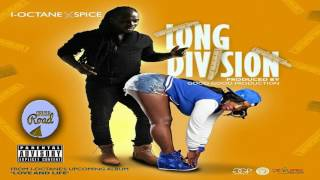 I-Octane & Spice - Long Division - March 2017