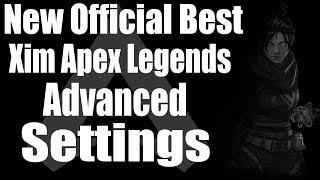 New Official Best Xim Apex Legends Advanced Settings