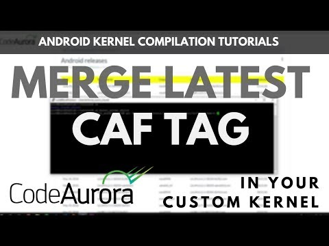 Tutorial] Merge Latest CAF Tags in Your Custom Kernel - YouTube