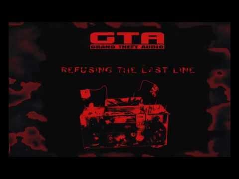 GRAND THEFT AUDIO - REFUSING THE LAST LINE