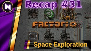 Factorio Space Exploration - Day 31 Recap - MODULAR ORBITAL SCIENCE