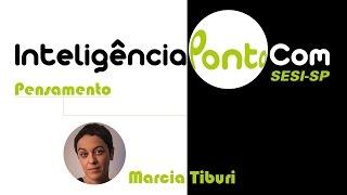InteligenciaPontoCom - Marcia Tiburi