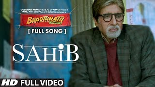 Sahib (Full Video Song) | Bhoothnath Returns