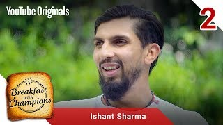 Episode 2 | Ishant Sharma | Breakfast with Champions Season 6