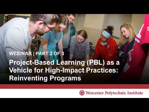 Project-Based Learning (PBL) As A Vehicle For High-Impact Practices: Reinventing Programs