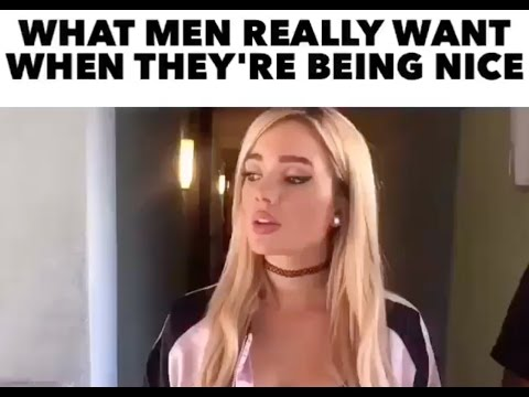 WHAT MEN REALLY WANT WHEN THEY'RE BEING NICE..