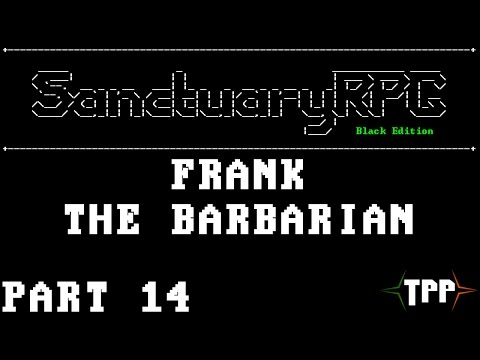 Let's Play SanctuaryRPG: Black Edition - Part 14  