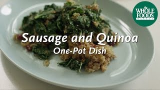 Sausage And Quinoa One-pot Supper L Homemade Healthy | Whole Foods Market