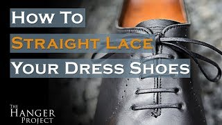 How to Lace Dress Shoes | Straight Bar Lacing Method