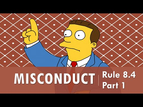 Model Rule 8.4 pt.1 - Lawyer Misconduct