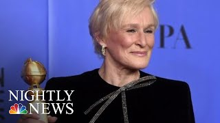 Glenn Close's Golden Globes' Speech Brings Audience To Its Feet | NBC Nightly News