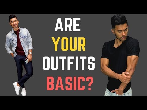 How to Make Any BASIC Outfit Look Good