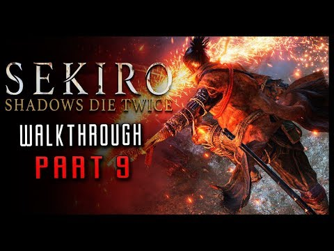 Sekiro Shadows Die Twice Walkthrough Part 9 Blazing Blull vs NINJA